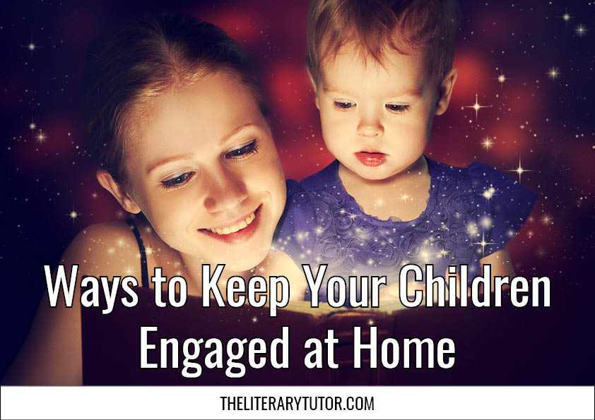 Ways to Keep Your Children Engaged at Home