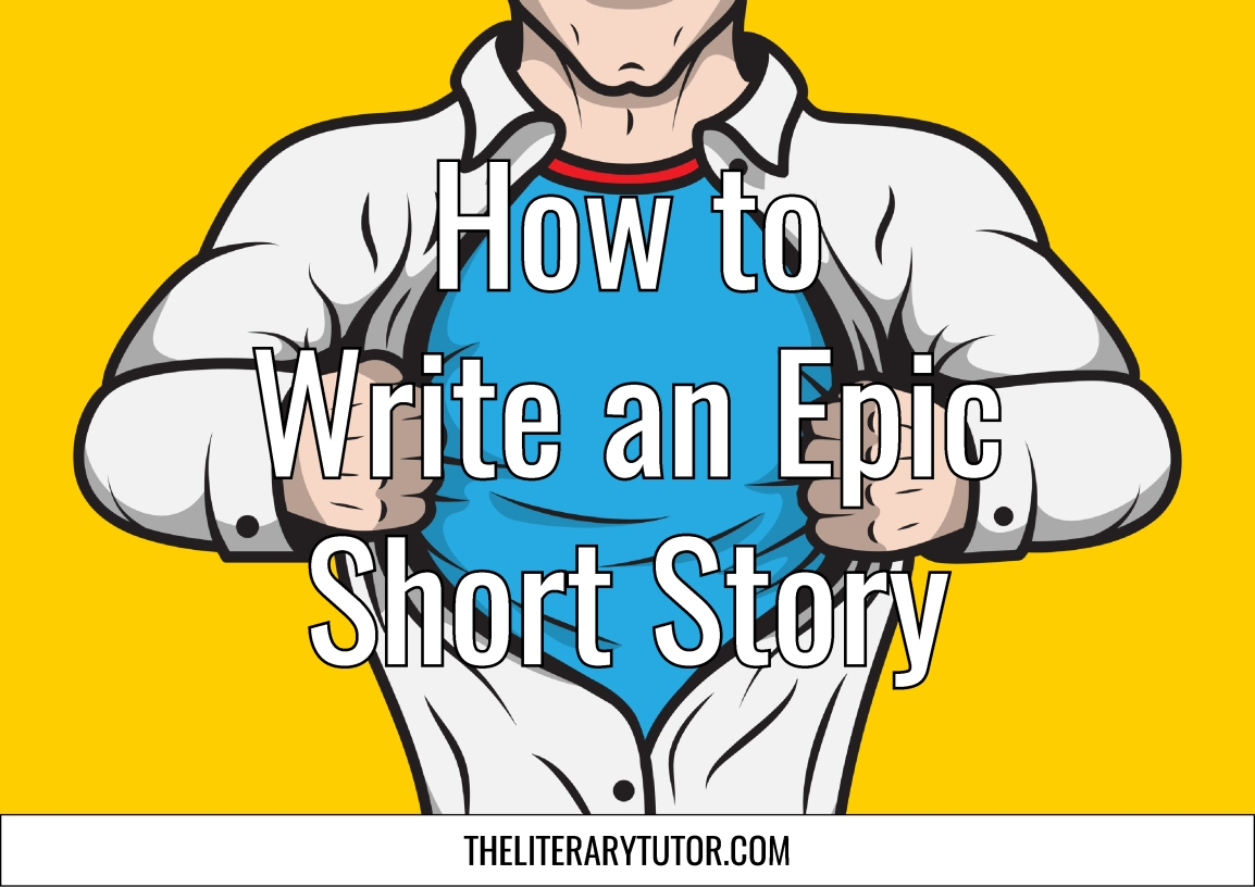 How to Write an Epic Short Story