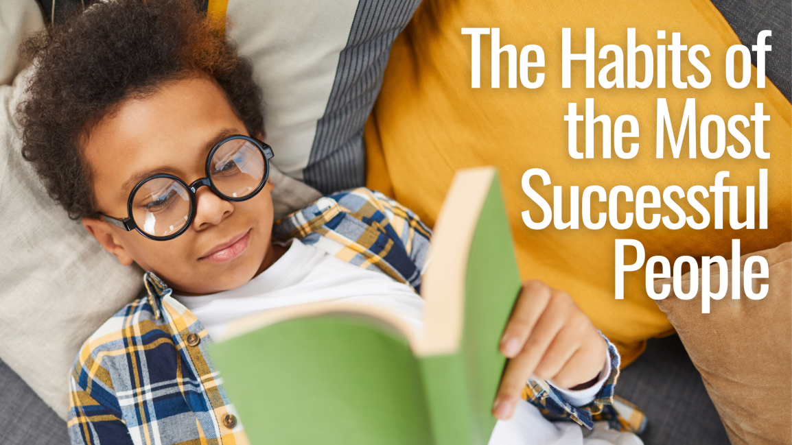 The Habits of the Most Successful People