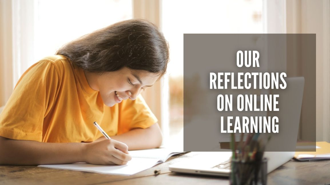 Our Reflections on OnlineLearning